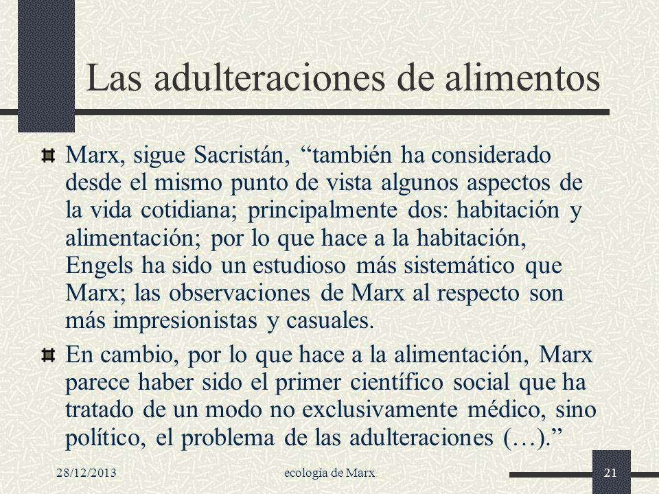 28/12/2013ecología de Marx21 Las adulteraciones de alimentos Marx, sigue Sacristán, también ha considerado desde el mismo punto de vista algunos aspec