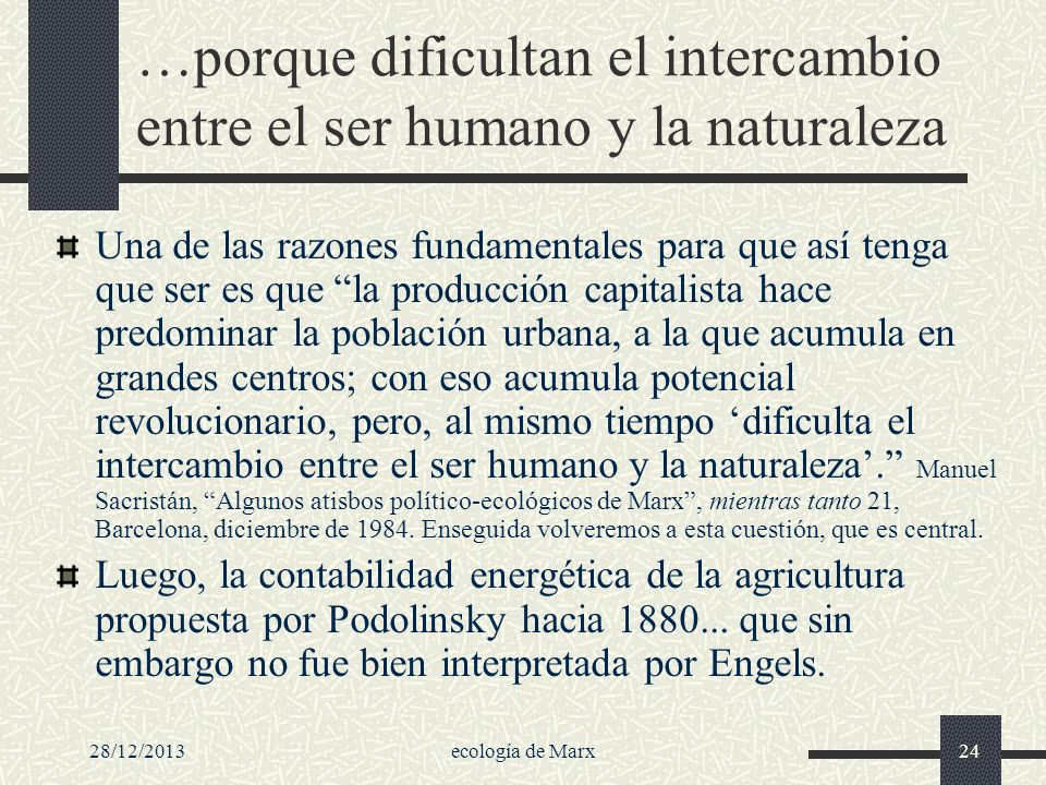 28/12/2013ecología de Marx24 …porque dificultan el intercambio entre el ser humano y la naturaleza Una de las razones fundamentales para que así tenga