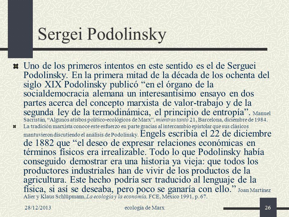 28/12/2013ecología de Marx26 Sergei Podolinsky Uno de los primeros intentos en este sentido es el de Serguei Podolinsky. En la primera mitad de la déc