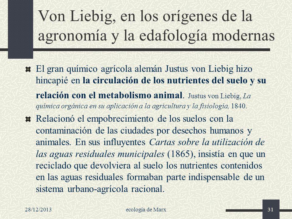 28/12/2013ecología de Marx31 Von Liebig, en los orígenes de la agronomía y la edafología modernas El gran químico agrícola alemán Justus von Liebig hi