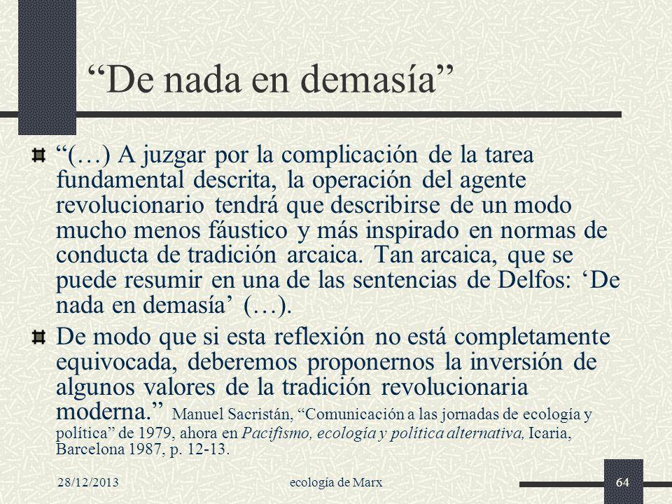 28/12/2013ecología de Marx64 De nada en demasía (…) A juzgar por la complicación de la tarea fundamental descrita, la operación del agente revoluciona