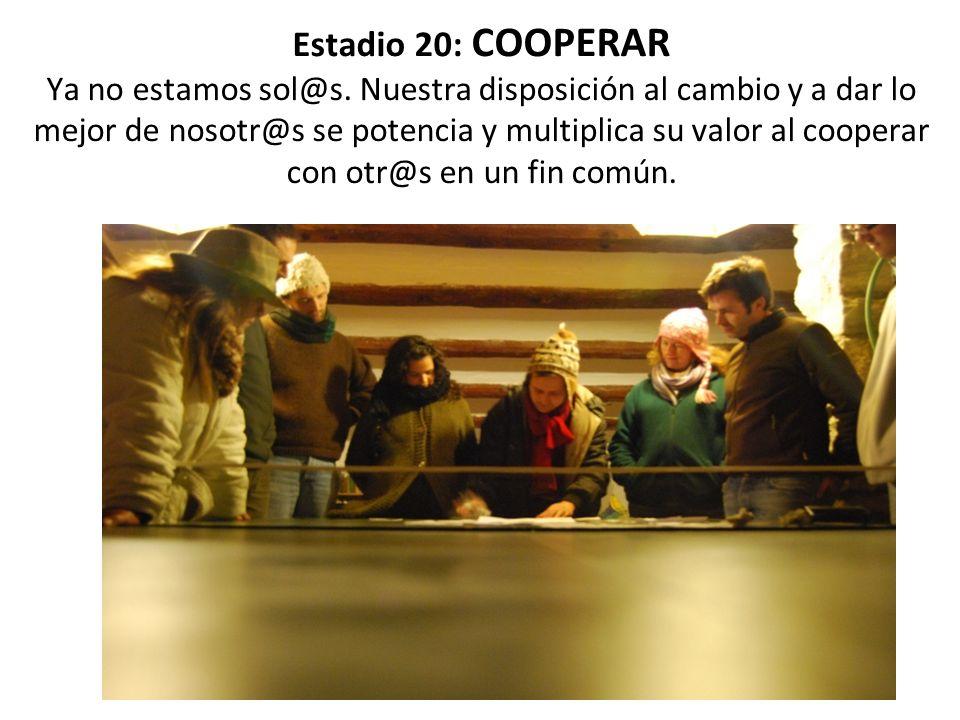 Estadio 20: COOPERAR Ya no estamos sol@s.