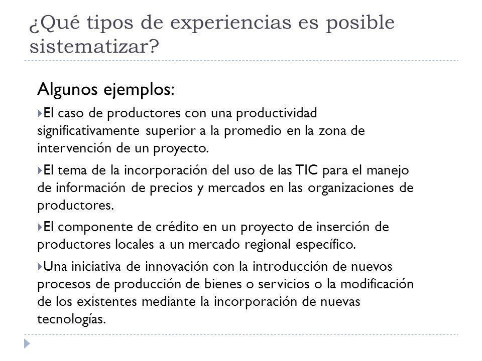 ¿Qué tipos de experiencias es posible sistematizar? Algunos ejemplos: El caso de productores con una productividad significativamente superior a la pr