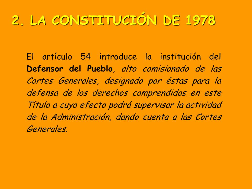 LAS CORTES GENERALES (elegidos por cuatro años) Ley electoral: Ley DHont (Sistema proporcional matizado) CONGRESO DE LOS DIPUTADOS (Cámara Alta) 350 d