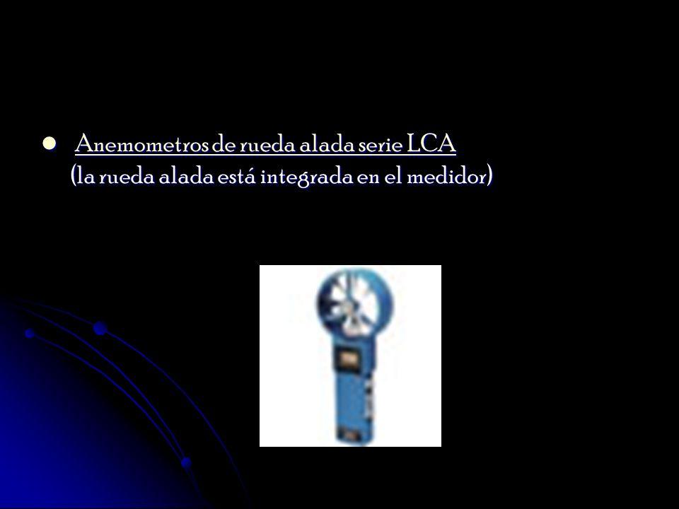 Anemometros de rueda alada serie LCA (la rueda alada está integrada en el medidor) Anemometros de rueda alada serie LCA (la rueda alada está integrada