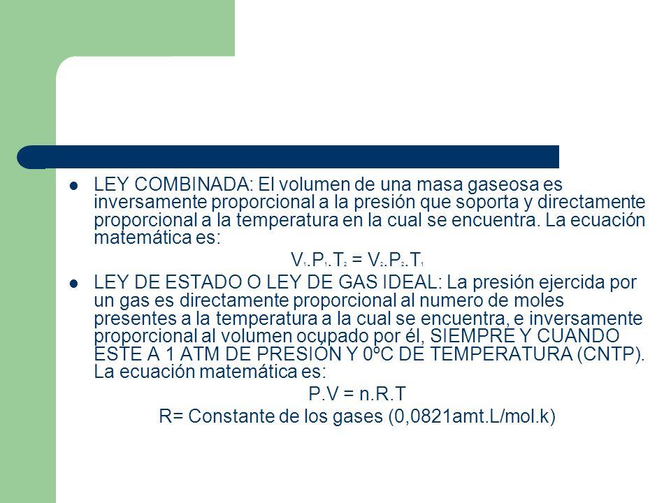 LEY COMBINADA: El volumen de una masa gaseosa es inversamente proporcional a la presión que soporta y directamente proporcional a la temperatura en la