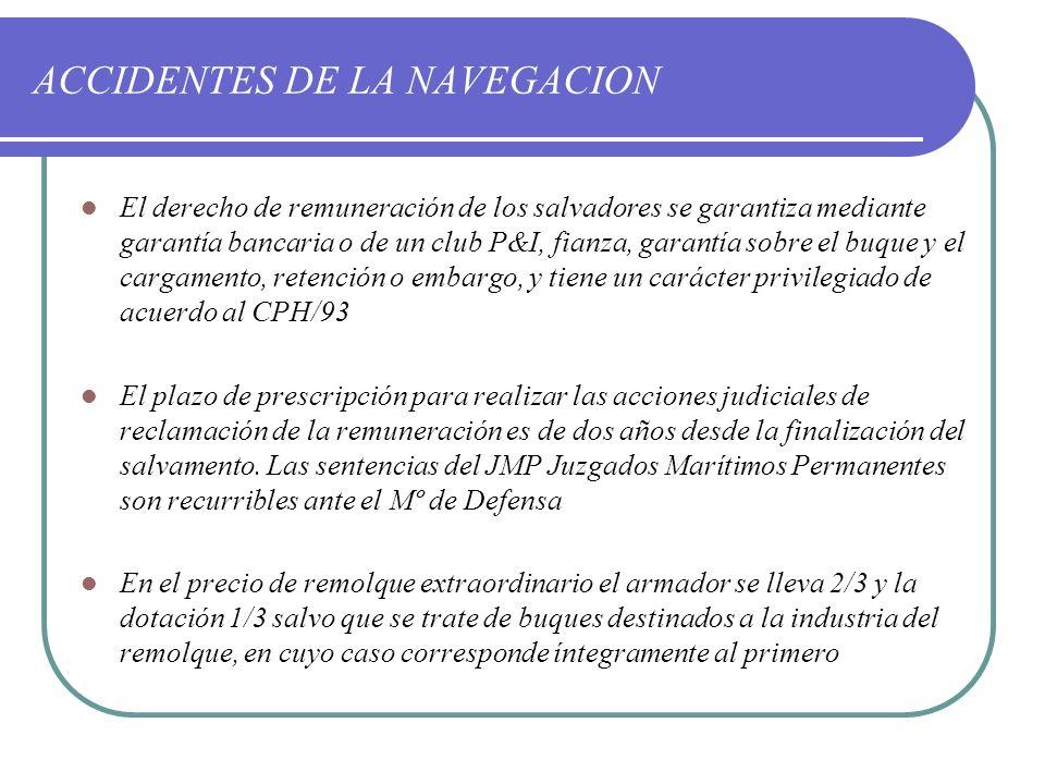 ACCIDENTES DE LA NAVEGACION El derecho de remuneración de los salvadores se garantiza mediante garantía bancaria o de un club P&I, fianza, garantía so