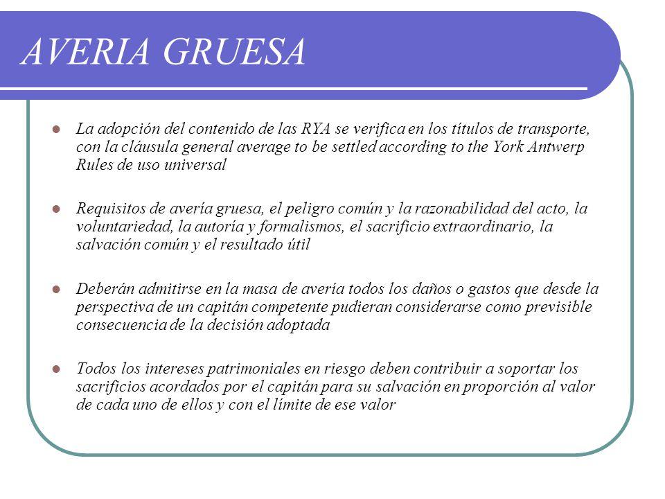 AVERIA GRUESA La adopción del contenido de las RYA se verifica en los títulos de transporte, con la cláusula general average to be settled according t