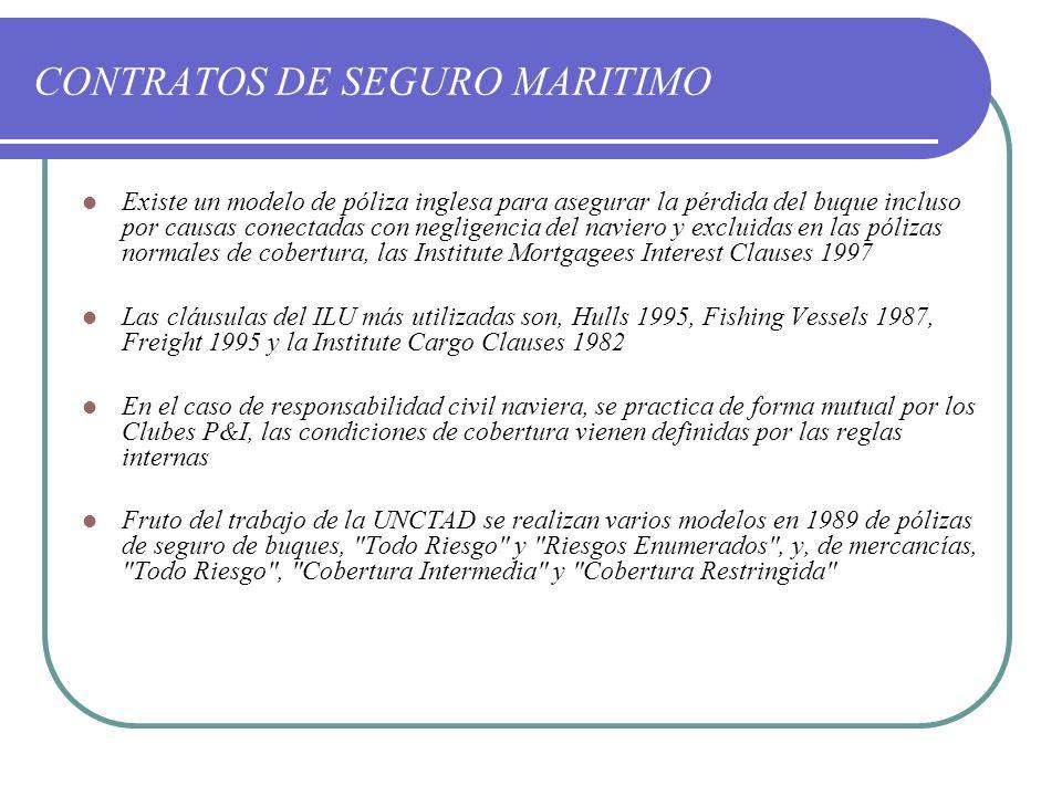 CONTRATOS DE SEGURO MARITIMO Existe un modelo de póliza inglesa para asegurar la pérdida del buque incluso por causas conectadas con negligencia del n