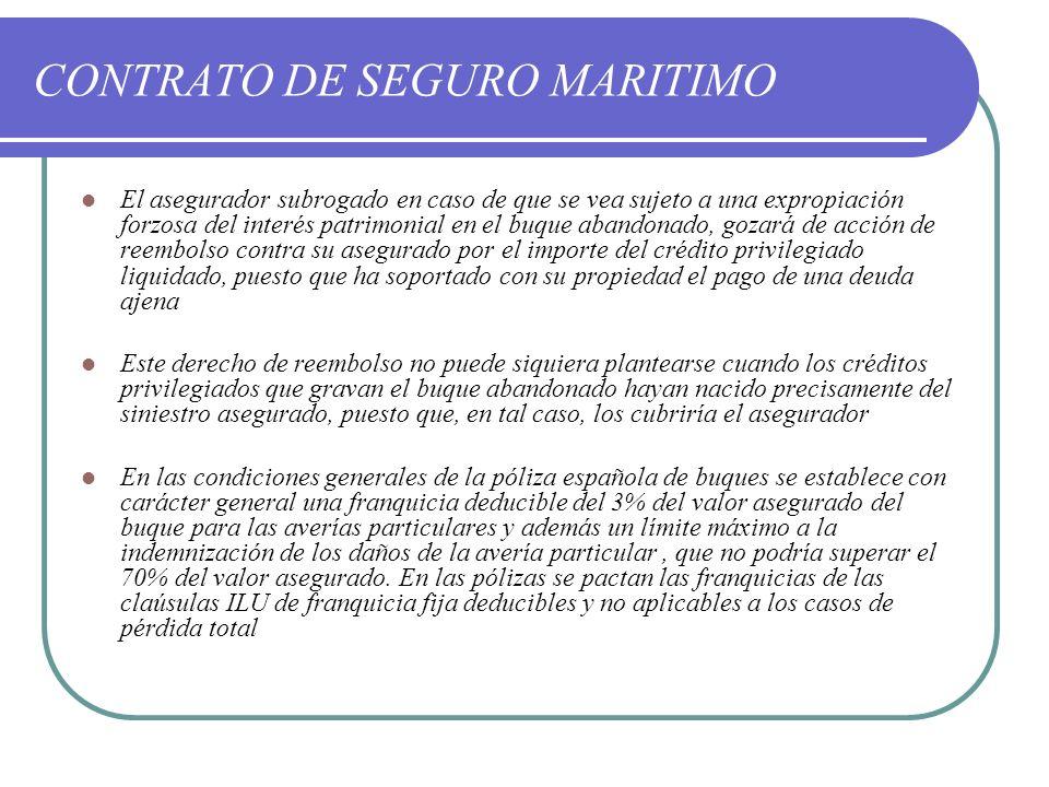 CONTRATO DE SEGURO MARITIMO El asegurador subrogado en caso de que se vea sujeto a una expropiación forzosa del interés patrimonial en el buque abando