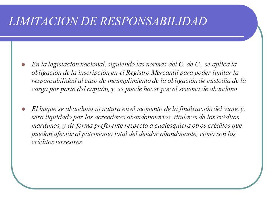 LIMITACION DE RESPONSABILIDAD En la legislación nacional, siguiendo las normas del C. de C., se aplica la obligación de la inscripción en el Registro