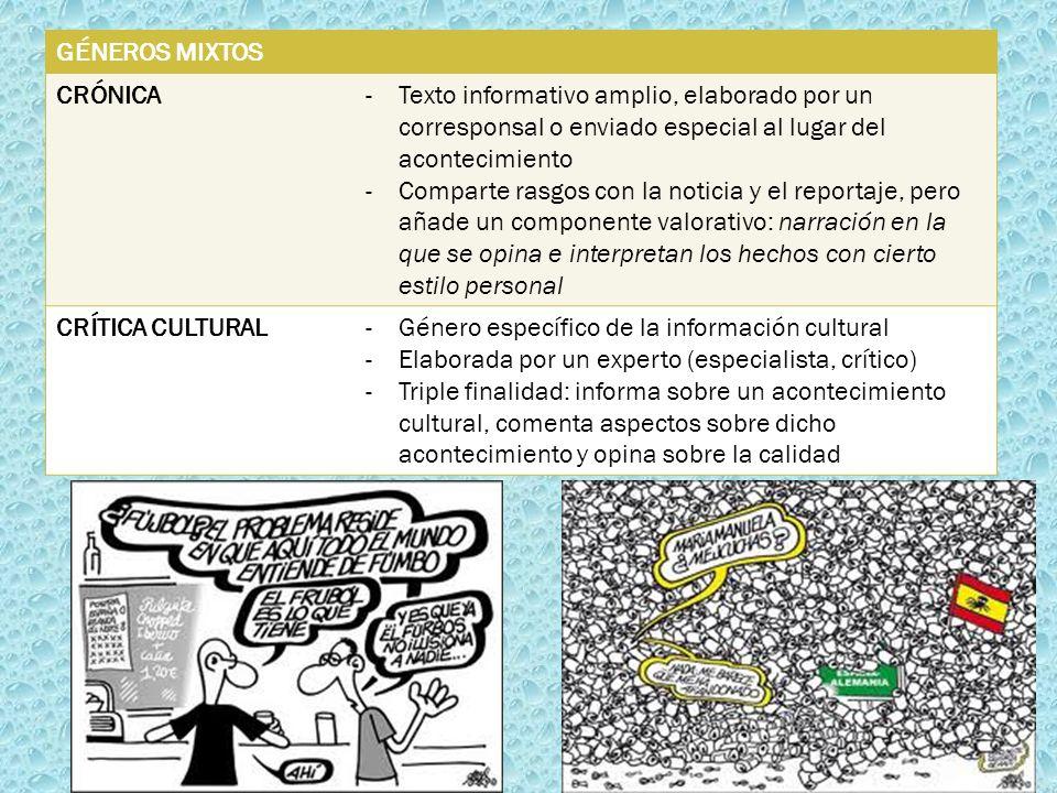 GÉNEROS MIXTOS CRÓNICA-Texto informativo amplio, elaborado por un corresponsal o enviado especial al lugar del acontecimiento -Comparte rasgos con la