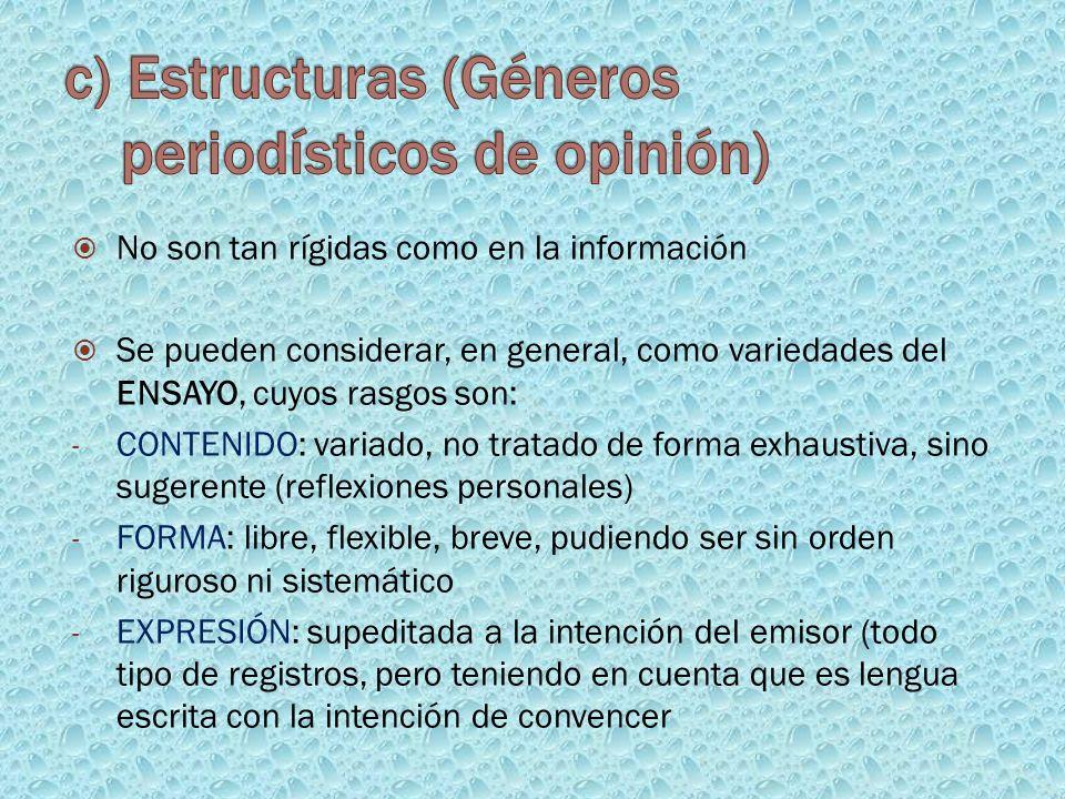 No son tan rígidas como en la información Se pueden considerar, en general, como variedades del ENSAYO, cuyos rasgos son: - CONTENIDO: variado, no tra