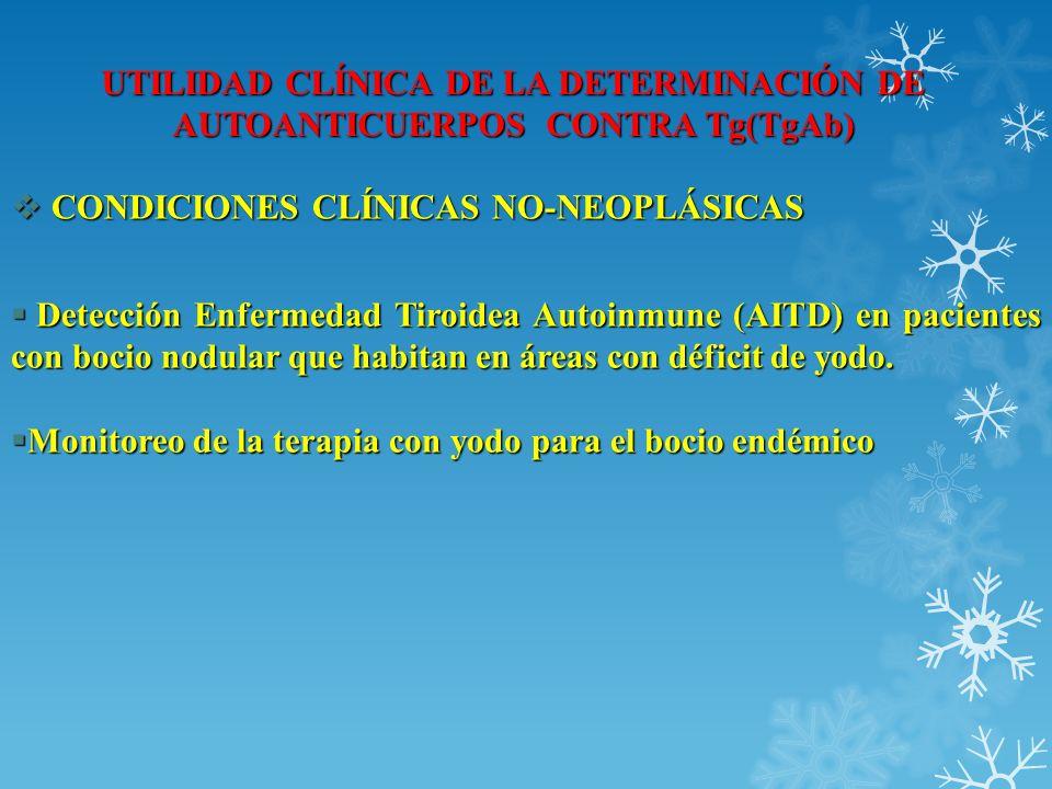 UTILIDAD CLÍNICA DE LA DETERMINACIÓN DE AUTOANTICUERPOS CONTRA Tg(TgAb) Detección Enfermedad Tiroidea Autoinmune (AITD) en pacientes con bocio nodular