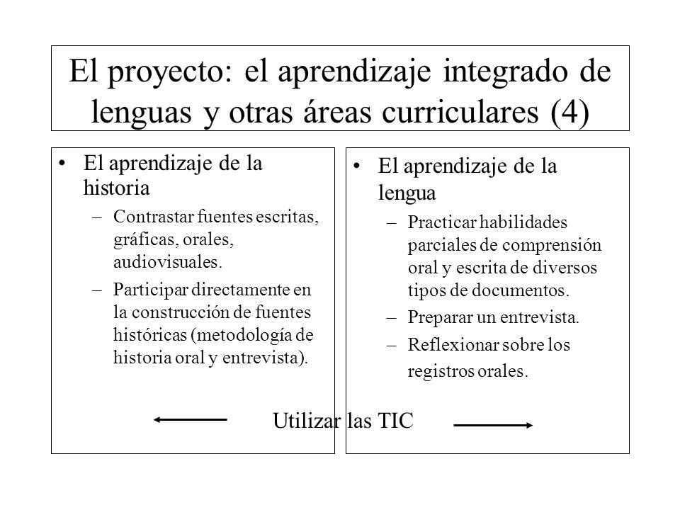 El proyecto: el aprendizaje integrado de lenguas y otras áreas curriculares (4) El aprendizaje de la historia –Contrastar fuentes escritas, gráficas,