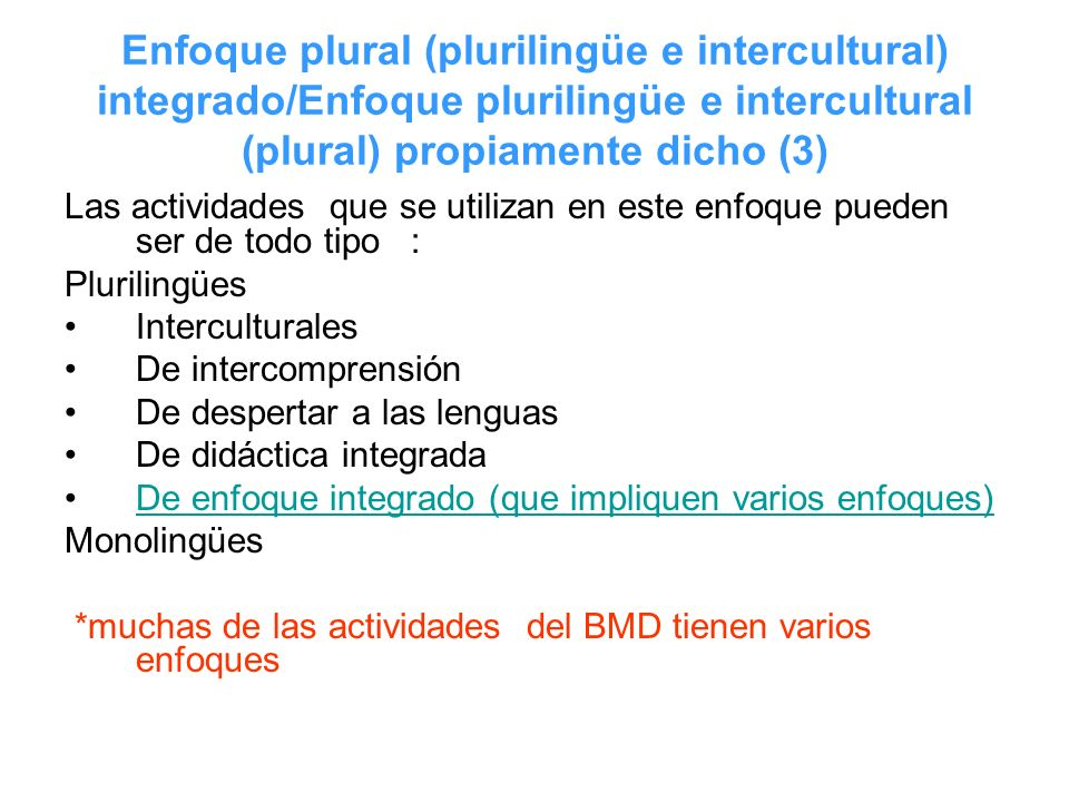 Enfoque plural (plurilingüe e intercultural) integrado/Enfoque plurilingüe e intercultural (plural) propiamente dicho (3) Las actividades que se utili