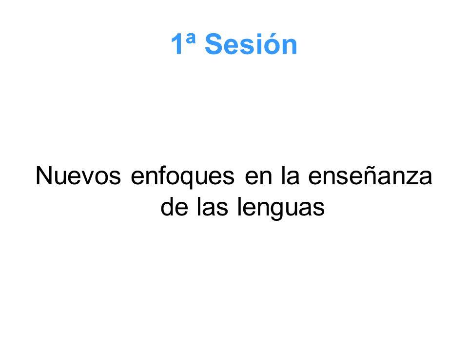 1ª Sesión Nuevos enfoques en la enseñanza de las lenguas