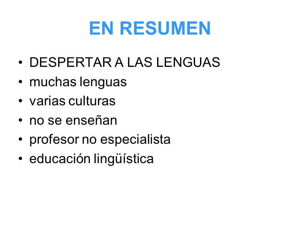 EN RESUMEN DESPERTAR A LAS LENGUAS muchas lenguas varias culturas no se enseñan profesor no especialista educación lingüística
