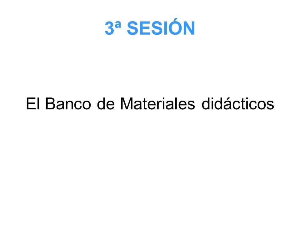 3ª SESIÓN El Banco de Materiales didácticos