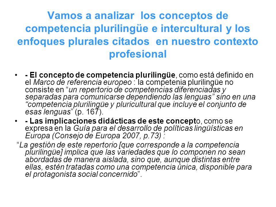 Vamos a analizar los conceptos de competencia plurilingüe e intercultural y los enfoques plurales citados en nuestro contexto profesional - El concept