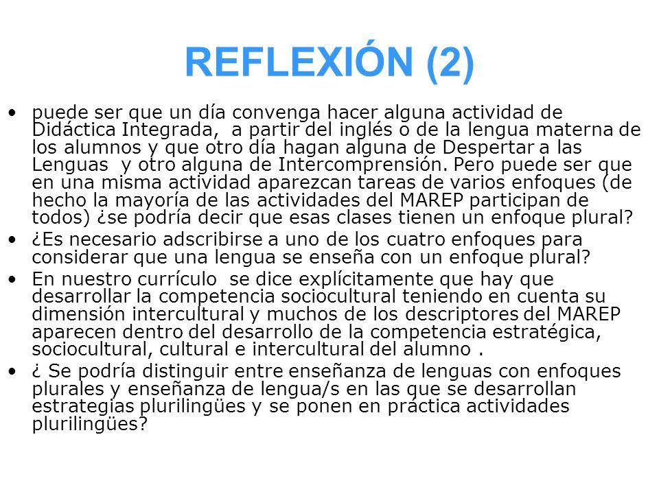 REFLEXIÓN (2) puede ser que un día convenga hacer alguna actividad de Didáctica Integrada, a partir del inglés o de la lengua materna de los alumnos y