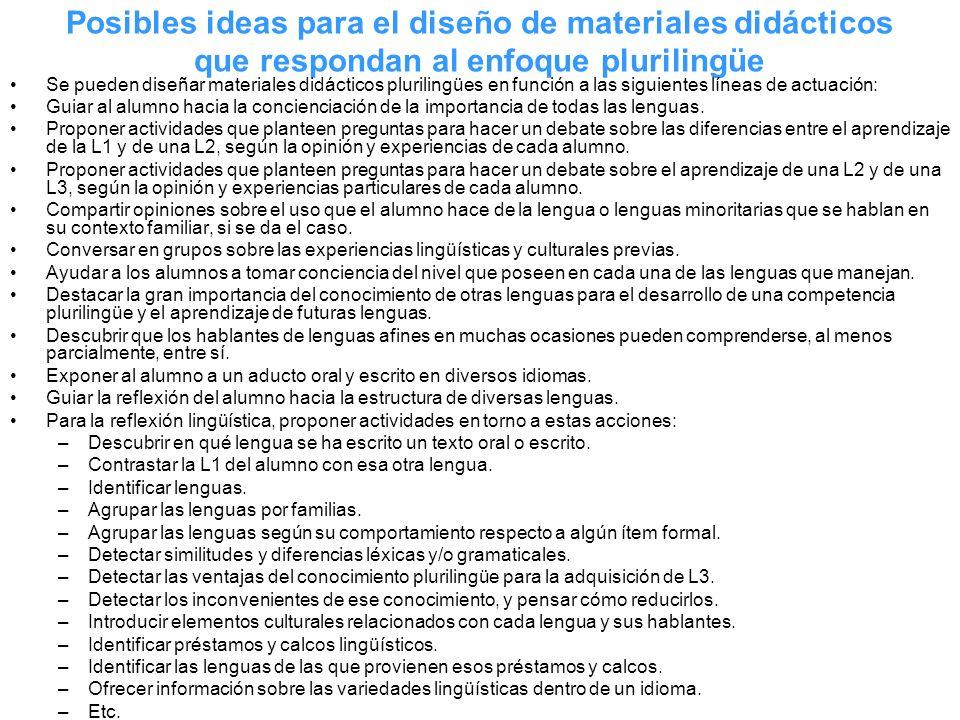 Posibles ideas para el diseño de materiales didácticos que respondan al enfoque plurilingüe Se pueden diseñar materiales didácticos plurilingües en fu