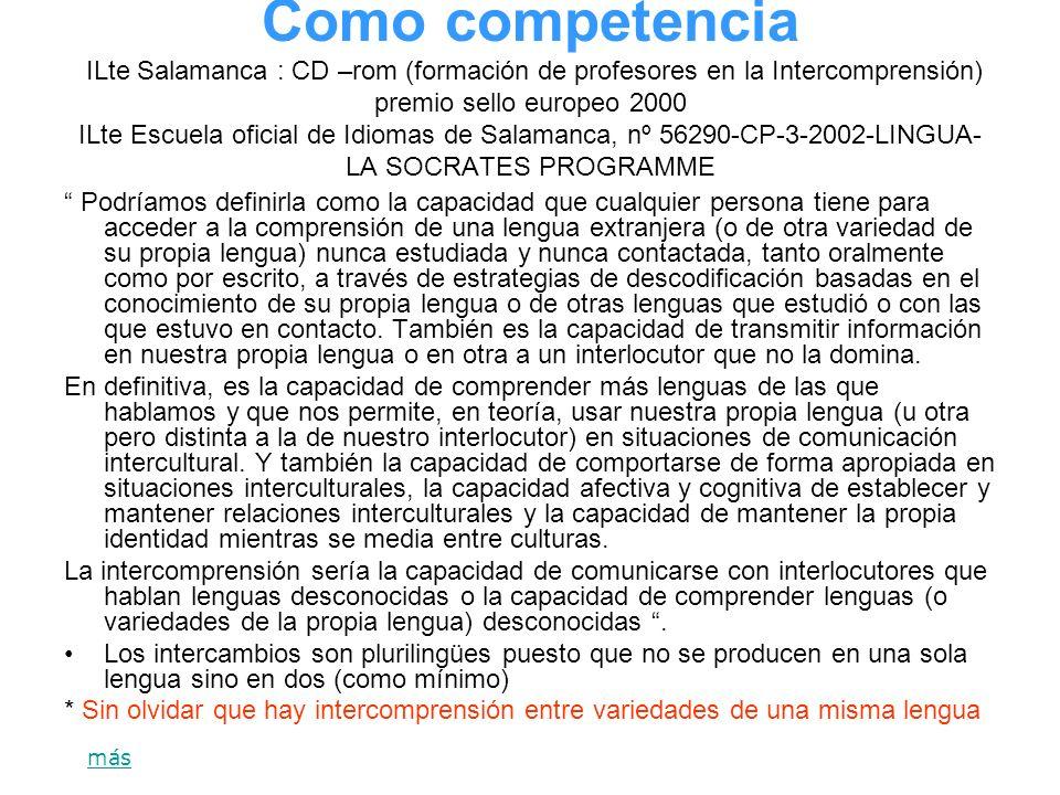 Como competencia ILte Salamanca : CD –rom (formación de profesores en la Intercomprensión) premio sello europeo 2000 ILte Escuela oficial de Idiomas d