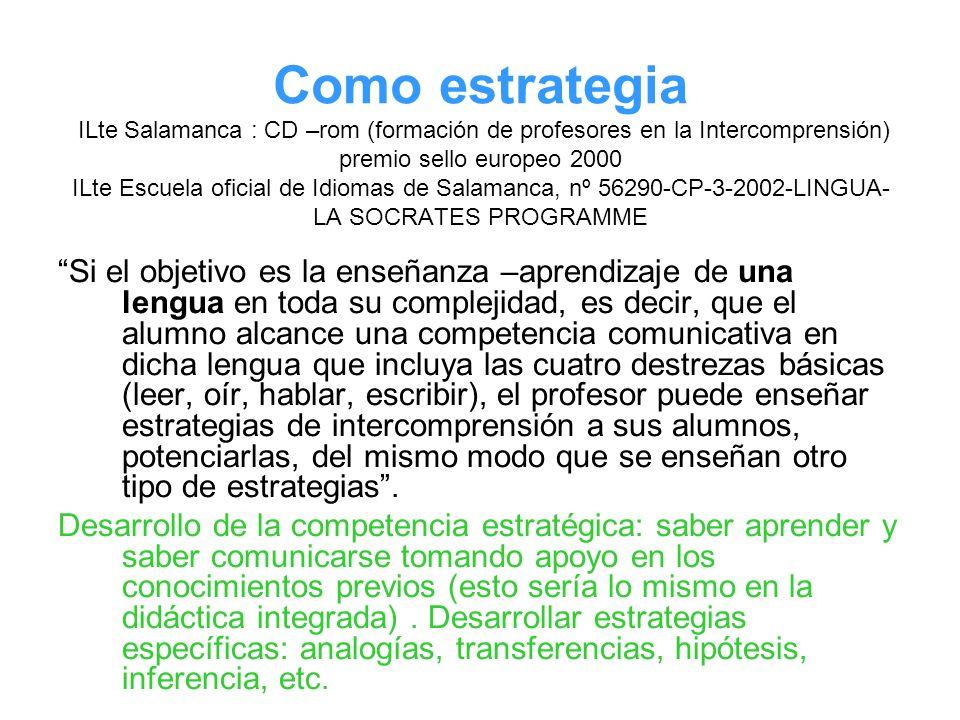 Como estrategia ILte Salamanca : CD –rom (formación de profesores en la Intercomprensión) premio sello europeo 2000 ILte Escuela oficial de Idiomas de