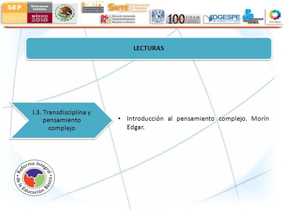 LECTURAS I.3. Transdisciplina y pensamiento complejo Introducción al pensamiento complejo. Morín Edgar.