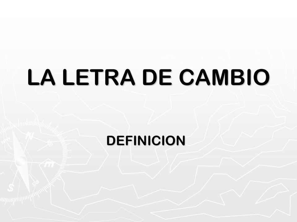 LA LETRA DE CAMBIO DEFINICION