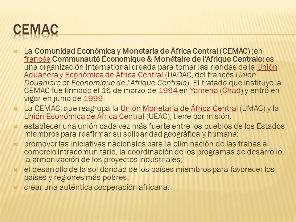 La Comunidad Económica y Monetaria de África Central (CEMAC) (en francés Communauté Économique & Monétaire de l'Afrique Centrale) es una organización