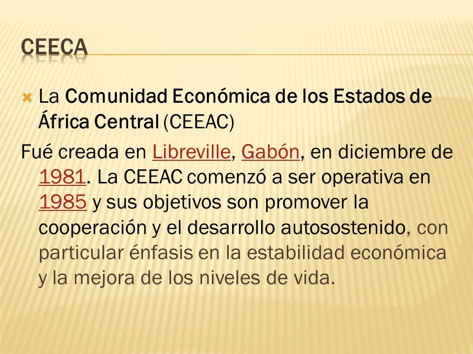 La Comunidad Económica de los Estados de África Central (CEEAC) Fué creada en Libreville, Gabón, en diciembre de 1981. La CEEAC comenzó a ser operativ