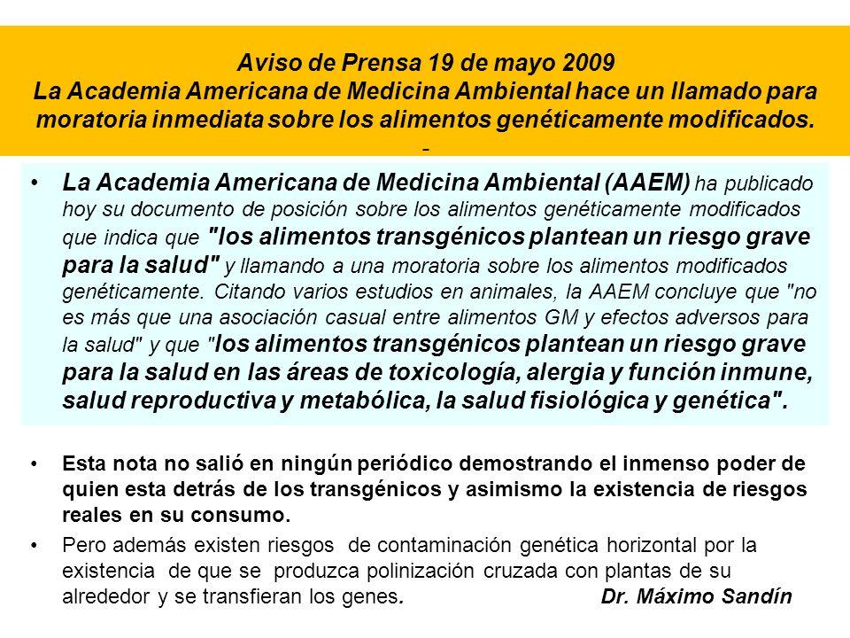 Aviso de Prensa 19 de mayo 2009 La Academia Americana de Medicina Ambiental hace un llamado para moratoria inmediata sobre los alimentos genéticamente