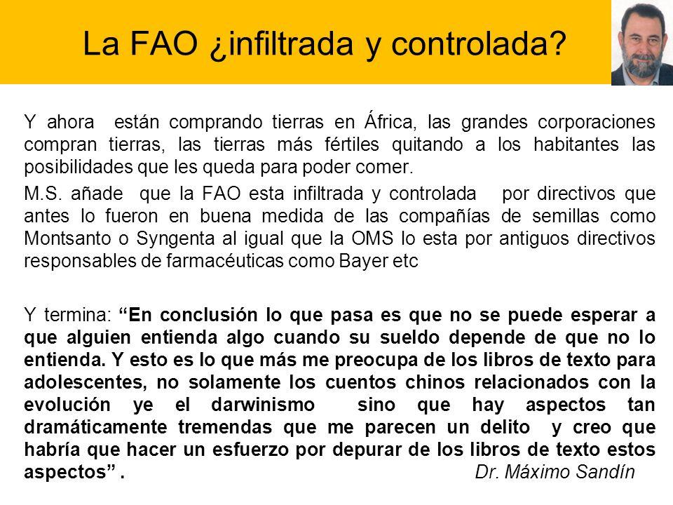 La FAO ¿infiltrada y controlada? Y ahora están comprando tierras en África, las grandes corporaciones compran tierras, las tierras más fértiles quitan