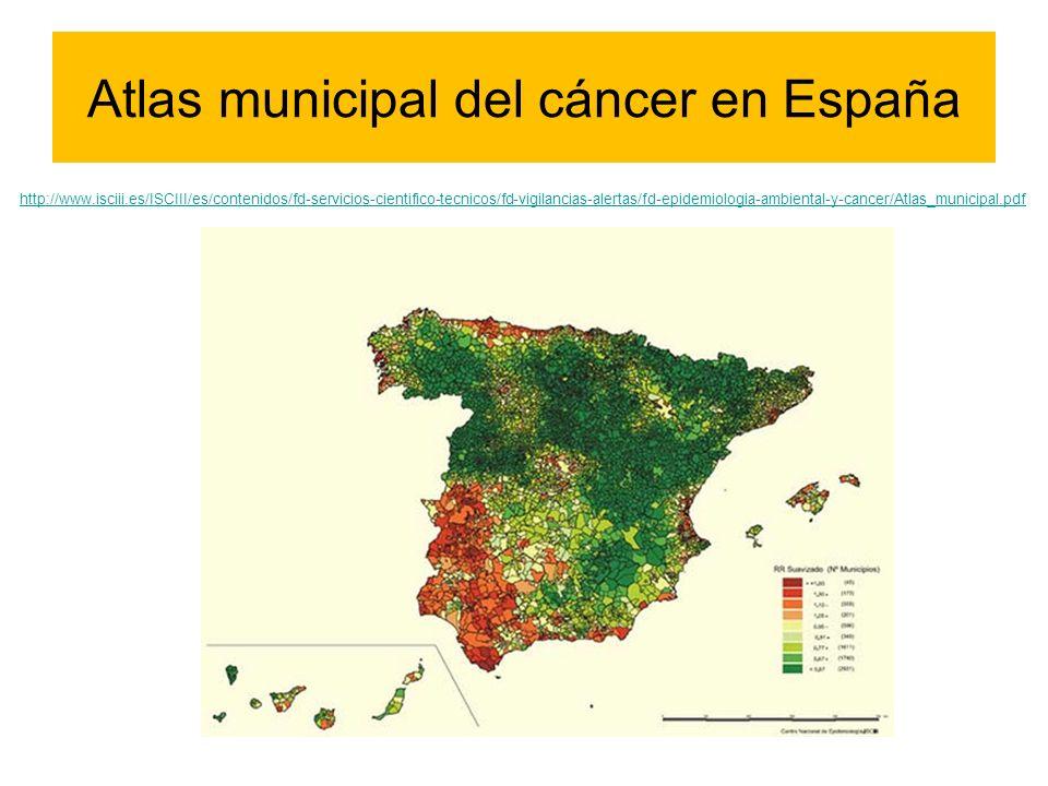 Atlas municipal del cáncer en España http://www.isciii.es/ISCIII/es/contenidos/fd-servicios-cientifico-tecnicos/fd-vigilancias-alertas/fd-epidemiologi