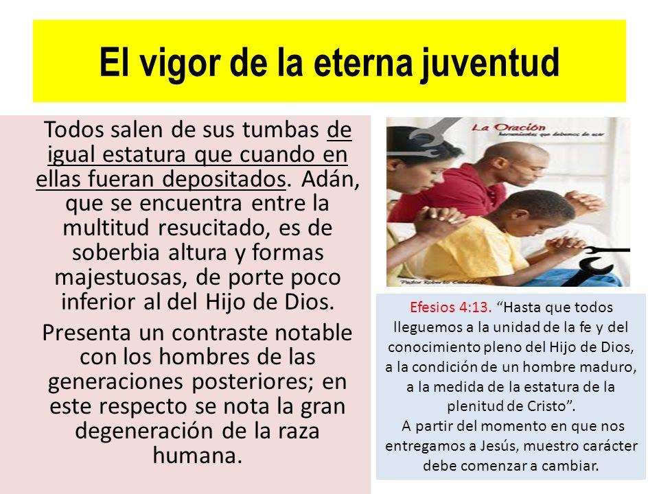 El vigor de la eterna juventud Todos salen de sus tumbas de igual estatura que cuando en ellas fueran depositados. Adán, que se encuentra entre la mul