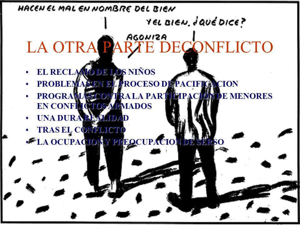 LA OTRA PARTE DECONFLICTO EL RECLAMO DE LOS NIÑOSEL RECLAMO DE LOS NIÑOS PROBLEMAS EN EL PROCESO DE PACIFICACIONPROBLEMAS EN EL PROCESO DE PACIFICACIO