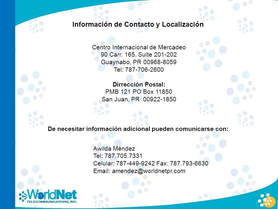 Información de Contacto y Localización Centro Internacional de Mercadeo 90 Carr. 165. Suite 201-202 Guaynabo, PR 00968-8059 Tel: 787-706-2600 Dirrecci