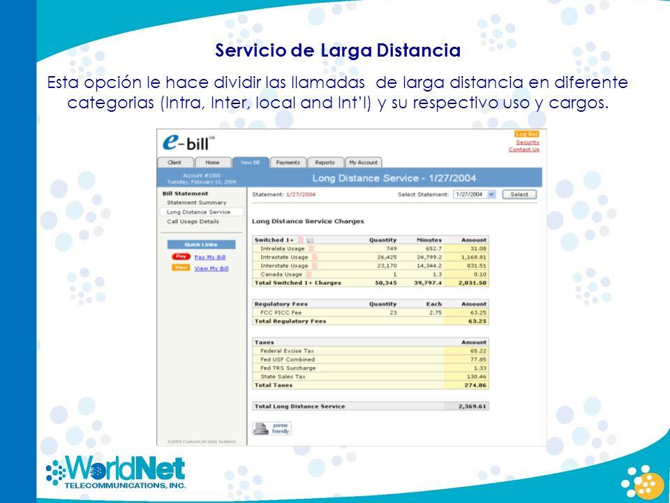 Servicio de Larga Distancia Esta opción le hace dividir las llamadas de larga distancia en diferente categorias (Intra, Inter, local and Intl) y su re