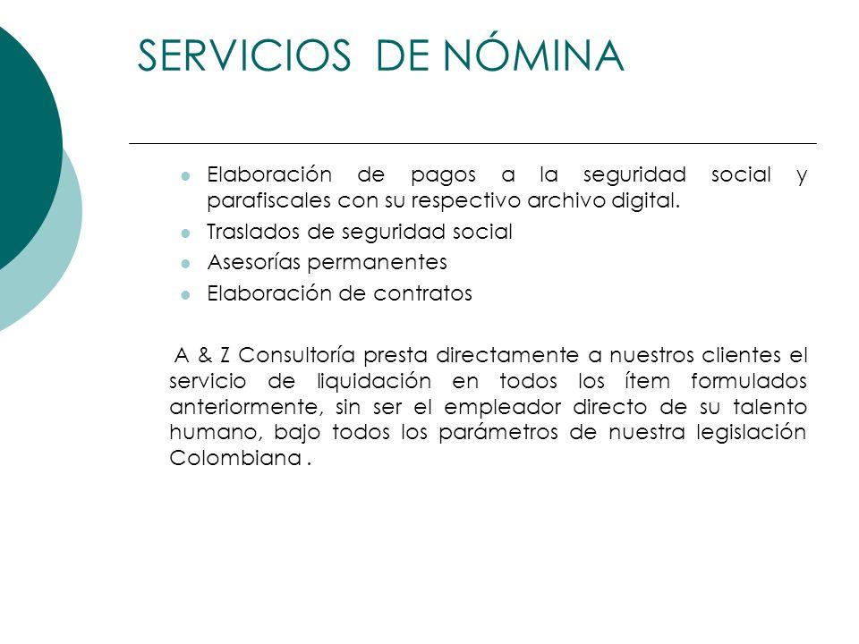 Elaboración de pagos a la seguridad social y parafiscales con su respectivo archivo digital. Traslados de seguridad social Asesorías permanentes Elabo