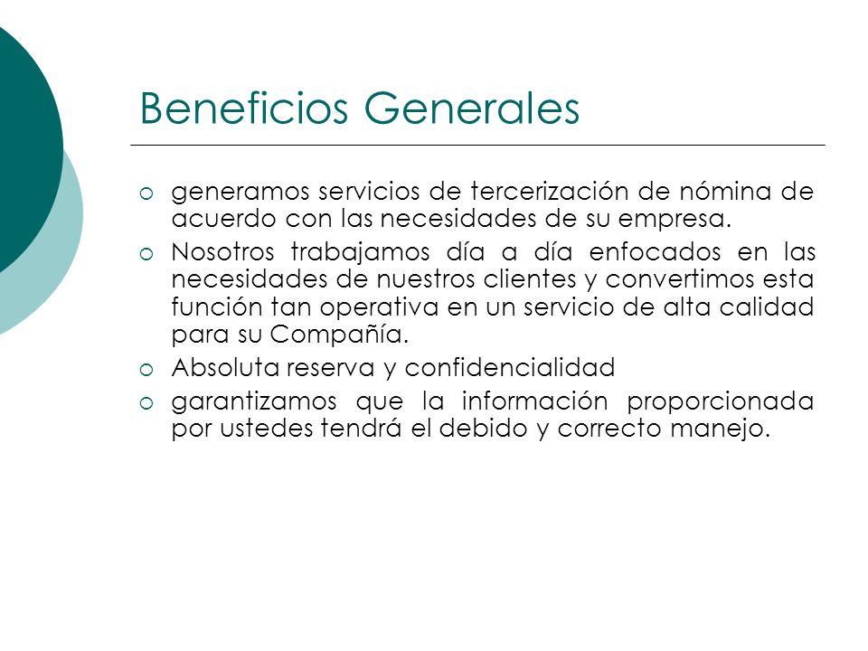 Beneficios Generales generamos servicios de tercerización de nómina de acuerdo con las necesidades de su empresa. Nosotros trabajamos día a día enfoca
