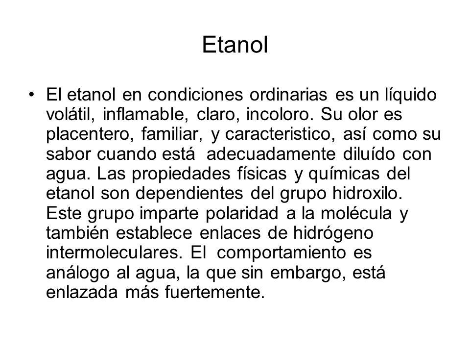 Etanol El etanol en condiciones ordinarias es un líquido volátil, inflamable, claro, incoloro. Su olor es placentero, familiar, y caracteristico, así