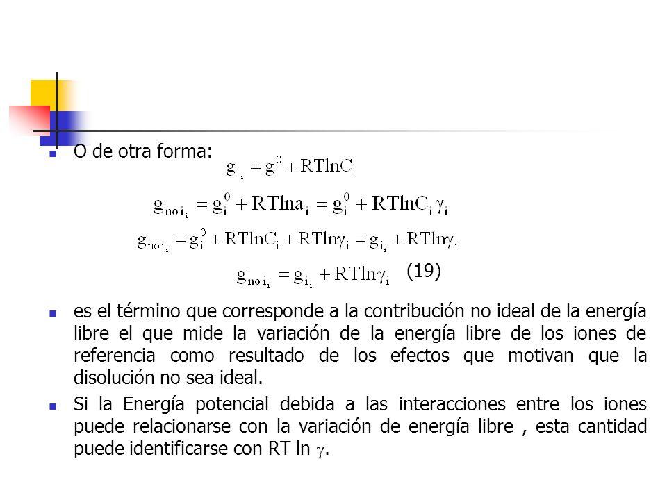 O de otra forma: es el término que corresponde a la contribución no ideal de la energía libre el que mide la variación de la energía libre de los ione