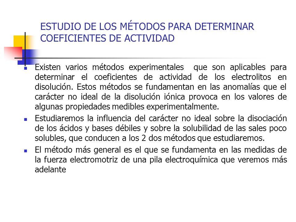 ESTUDIO DE LOS MÉTODOS PARA DETERMINAR COEFICIENTES DE ACTIVIDAD Existen varios métodos experimentales que son aplicables para determinar el coeficien
