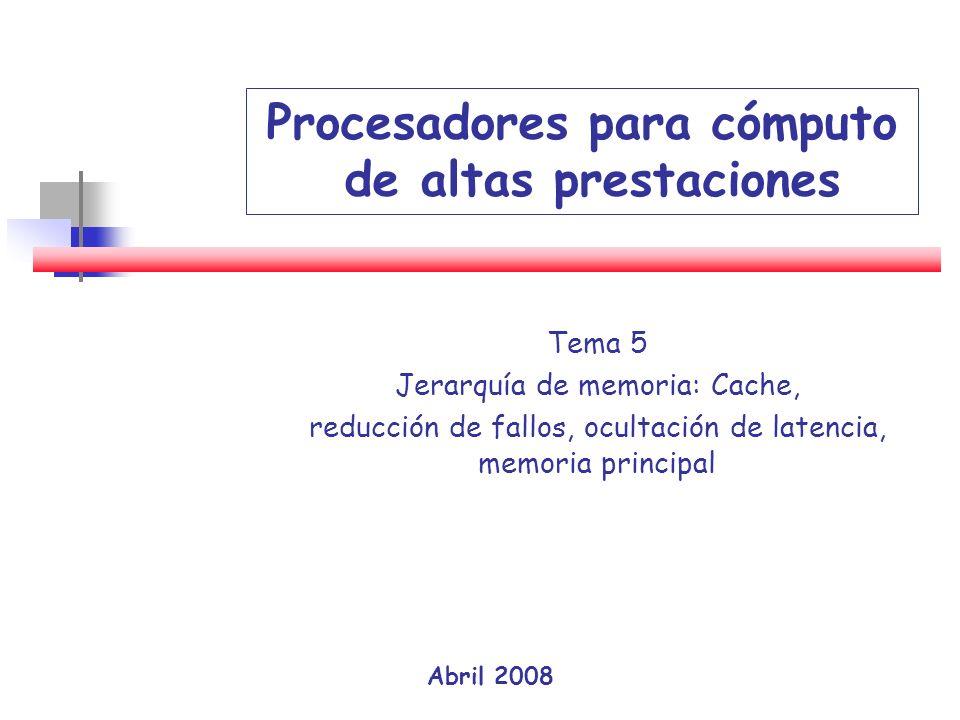2 oIntroducción: Jerarquía de memoria oRendimiento: mejoras oReducir la tasa de fallos de la cache oReducir la penalización de los fallos de cache oReducir el tiempo de acceso a la cache oLa memoria principal oUna visión global: Alpha 21064 oBibliografía oCapítulo 5 de [HePa07] o[JaMu98a] B.