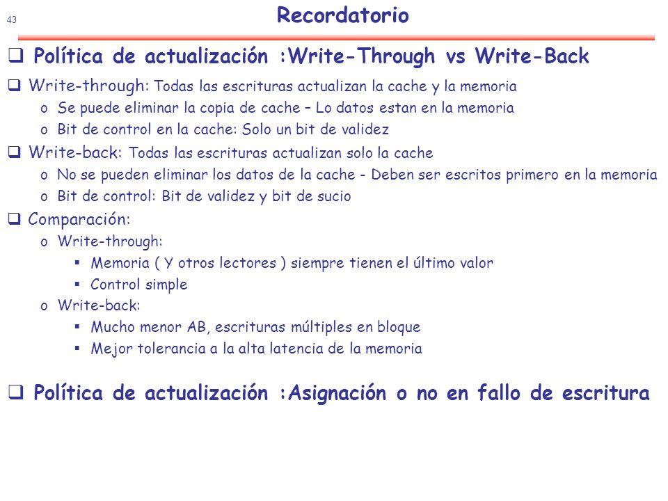 44 Reducir la penalización del fallo Dar prioridad a la lecturas sobre las escrituras Con escritura directa ( write through).