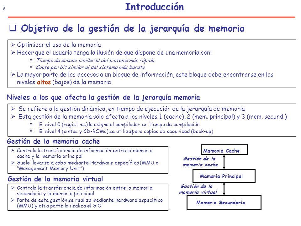 7 Introducción Inclusión Cualquier información almacenada en el nivel de memoria Mi, debe encontrarse también en los niveles Mi+1, Mi+2, …, Mn.