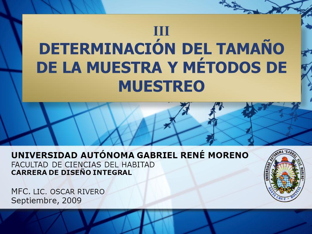 UNIVERSIDAD AUTÓNOMA GABRIEL RENÉ MORENO FACULTAD DE CIENCIAS DEL HABITAD CARRERA DE DISEÑO INTEGRAL MFC. LIC. OSCAR RIVERO Septiembre, 2009 III DETER