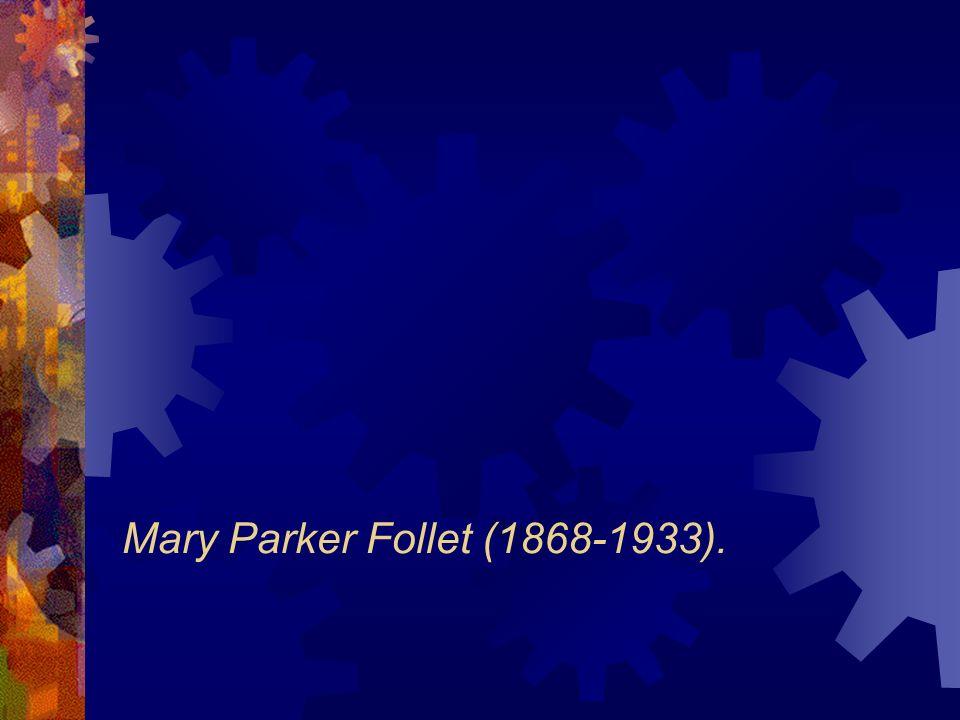 Mary Parker Follet (1868-1933).