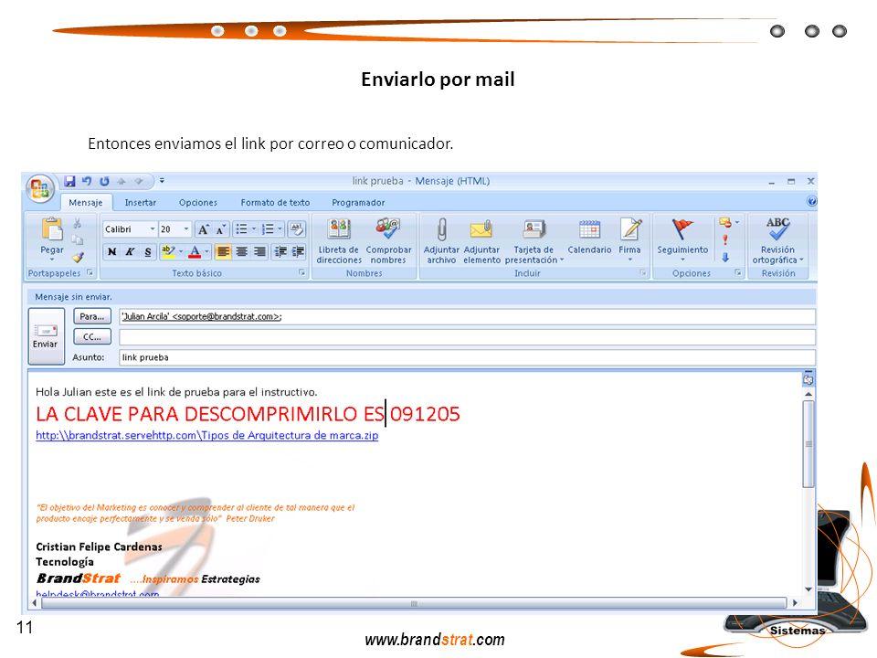 www.brandstrat.com Entonces enviamos el link por correo o comunicador. Enviarlo por mail 11
